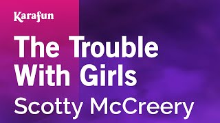 Karaoke The Trouble With Girls - Scotty McCreery * Mp3