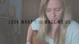 Look What You Made Me Do | Taylor Swift (cover)