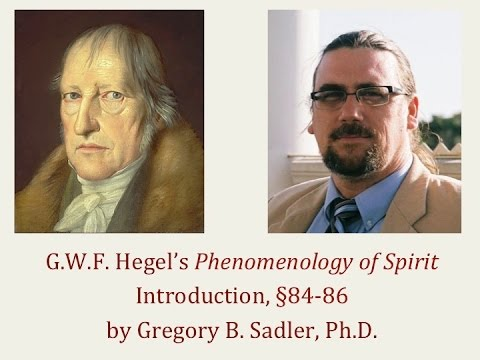 Half Hour Hegel: The Complete Phenomenology of Spirit (Introduction, sec. 84-86)