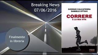 Correre è la mia vita - Giorgio Calcaterra, Daniele Ottavi - Edizioni LSWR