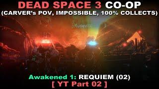 Dead Space 3 Awakened COOP 02 ( Carver's PoV, Impossible, All collects, No commentary ✔ ) смотреть онлайн в хорошем качестве бесплатно - VIDEOOO