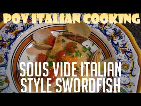 Sous Vide Italian Style Swordfish: Lost Episode #1 From POV Italian Cooking