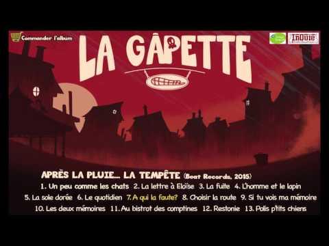 """La Gâpette - A qui la Faute ? - Extrait du 2ème Album """"Après la Pluie, La Tempête"""""""