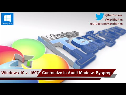 Windows 10 version 1607 - Customize in Audit Mode with Sysprep