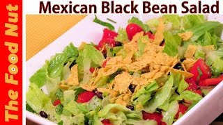Mexican Black Bean Salad Recipe - How To Make Healthy & Homemade Vegetarian Food | The Food Nut