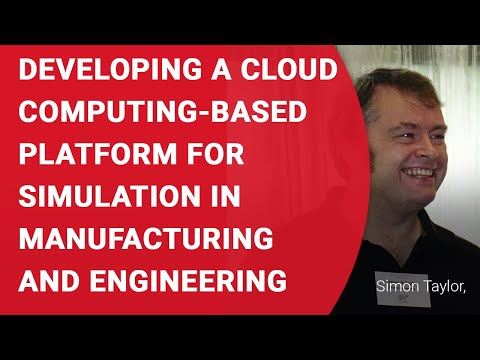 Developing a cloud computing-based platform for simulation in manufacturing and engineering