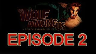 The Wolf Among Us Episode 2 FULL EPISODE no commentary walkthrough HD Gameplay let