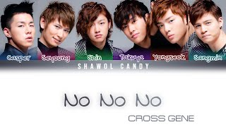 Cross Gene (크로스진) - No No No K. Remix Lyrics (Color Coded Ly…