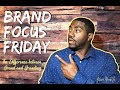 "Brand Focus Friday | What's the difference between ""Brand"" and ""Branding""?"