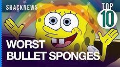 Top 10 Worst Bullet Sponges