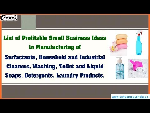 List of Profitable Small Business Ideas in Manufacturing of Surfactants,.....
