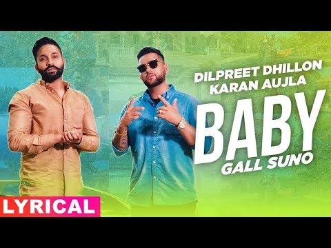 Baby Gall Suno (Lyrical)   Dilpreet Dhillon ft Karan Aujla   Gurlez Akhtar   New Song 2019