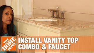 Easy Bath Updates: Part 2 - Install Vanity Top Combo & Faucet | The Home Depot
