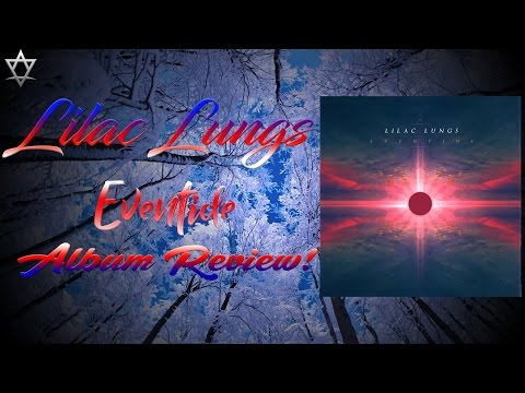 Lilac Lungs - Eventide Album Review!