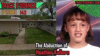 143 - The Abduction of Heather Kullorn