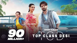 Top Class Desi | Jimmy Kaler | Gurlez Akhtar | Mista Baaz | Latest Punjabi Songs | New Punjabi Songs