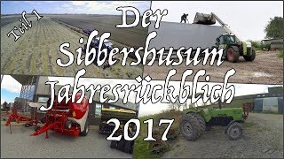 Der Sibbershusum Jahresrückblick 2017 - Teil 1