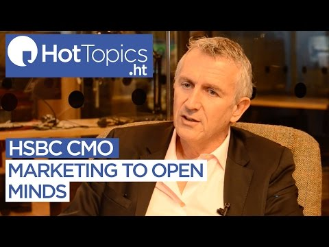 HSBC CMO on Marketing to open minds