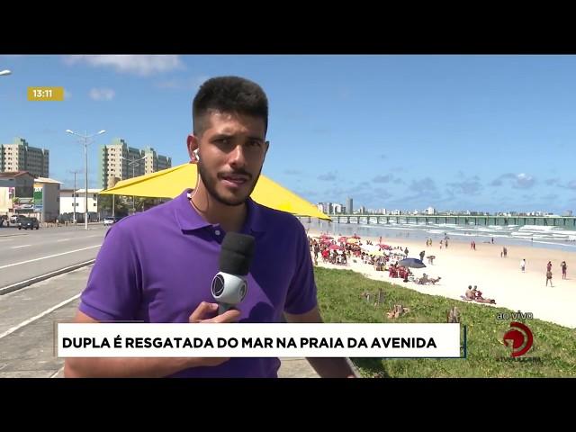 Dois homens se afogaram  no mar da praia da Avenida