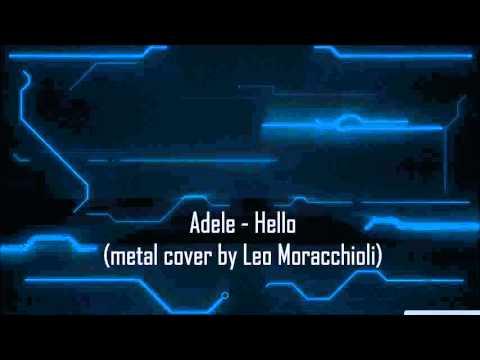 Adele - Hello (metal cover by Leo Moracchioli) (Audio)
