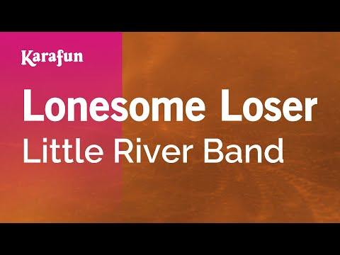Karaoke Lonesome Loser - Little River Band *