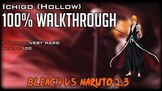 Bleach Vs Naruto 2.3 - Ichigo (Hollow) 100% Walkthrough