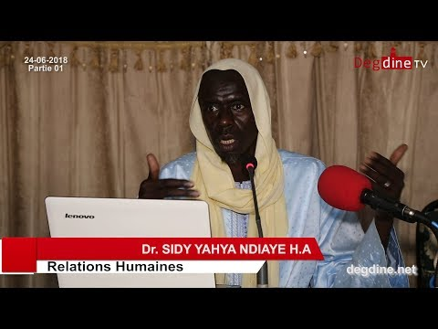 Conférence du 24-06-18 | Relations Humaines_Partie 01 | Dr. Sidy Yahya NDIAYE H.A