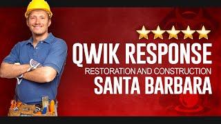Qwik Response Restoration and Construction Santa Barbara - (805) 962-6626