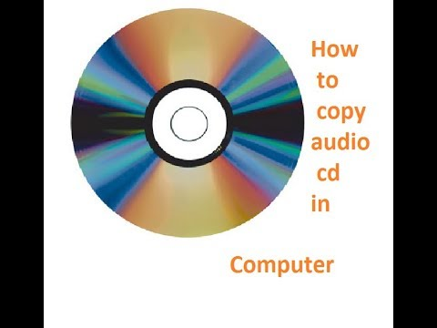 How to copy audio cd in computer