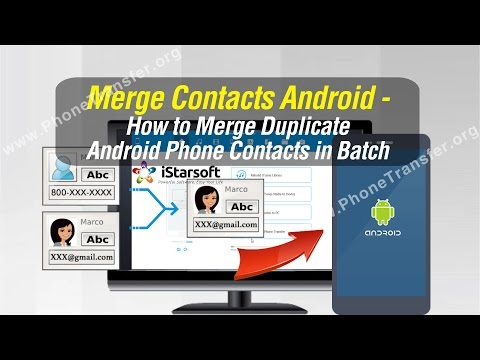 Merge Contacts Android - How to Merge Duplicate Android Phone Contacts in Batch