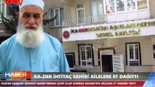 2015 Kur'an Aşıkları Derneği (KA-DER) Genel Merkezi kurban eti dağıtımı GTV haber