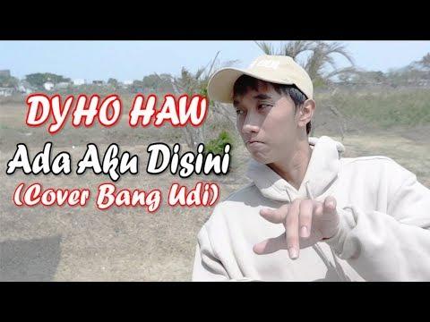 Dhyo Haw - Ada Aku Disini (Cover Bang Udi)