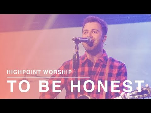 To Be Honest [ Live ] Official Music Video