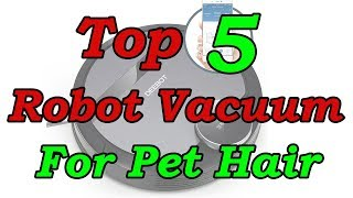 Top 5 Best Robot Vacuum for Dog Hair, Hardwood Floors and Carpets