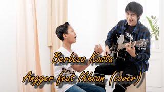 BERBEZA KASTA - THOMAS ARYA ( cover by Angger ft Ikhsan )