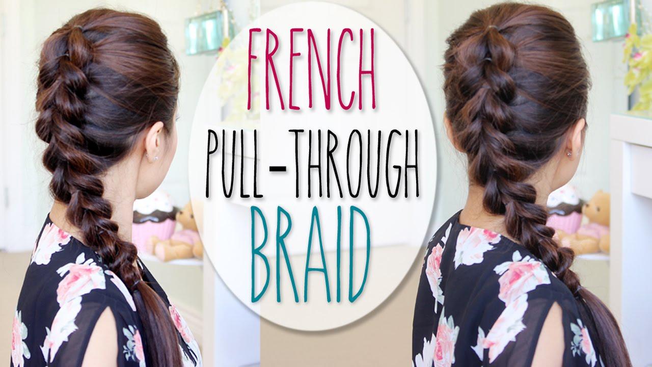 French PullThrough Braid Hair Tutorial Faux Dutch Braid Hairstyle  YouTube