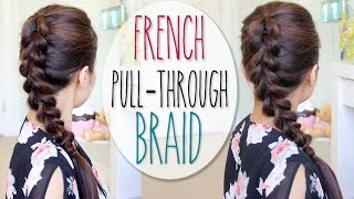 French Pull-Through Braid Hair Tutorial (Faux Dutch Braid Hairstyle) Thumbnail