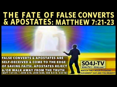 FATE OF FALSE CONVERTS & APOSTATES: Matthew 7:21-23 | SO4J-TV | 2of9 | Judgment Day-Are You Ready?