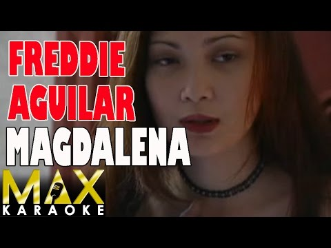 Freddie Aguilar - Magdalena (Karaoke Version)