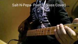 Salt-N-Pepa- Push It (Bass Cover)