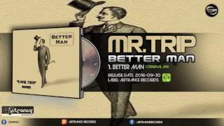 Mr.trip - Better Man