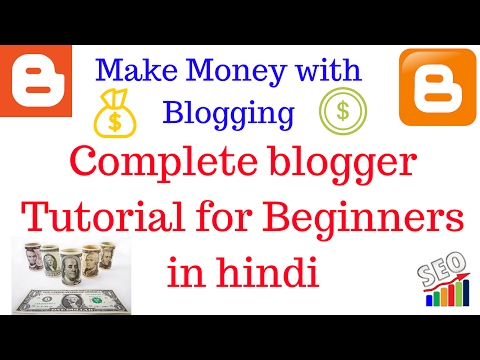 Complete Blogger Tutorial for Beginners in Hindi | free website blog | Make Money with Blogging