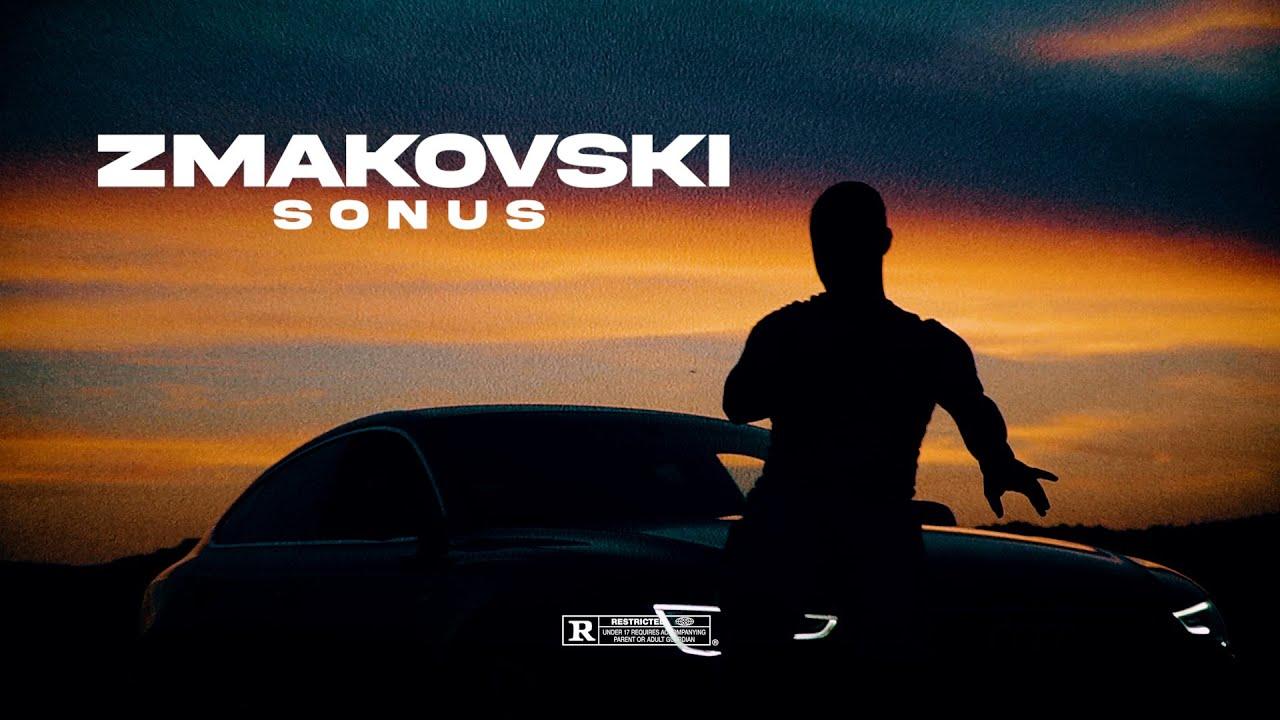 ZMAKOVSKI - SONUS (OFFICIAL VIDEO)