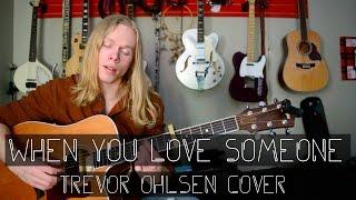 When You Love Someone - James TW (Trevor Ohlsen Cover)