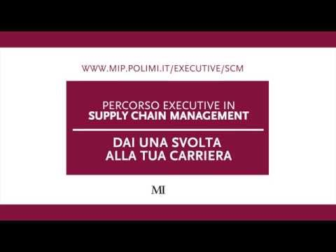 Percorso Executive in Operations & Supply Chain Management - MIP Politecnico di Milano