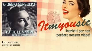 Giorgio Consolini - Le rose rosse - ITmYOUsic