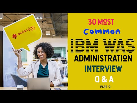 TOP 15 IBM WAS Administration Interview Questions And Answers 2019 Part-2   IBM WAS Administration