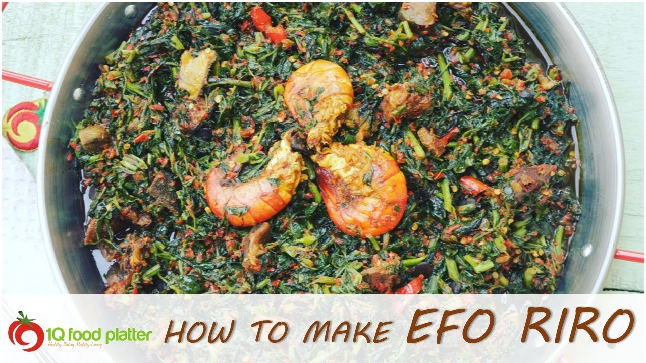 how to cook efo riro youtube