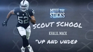 What Makes Khalil Mack Scary Good? | NFL Scout School | Move the Sticks