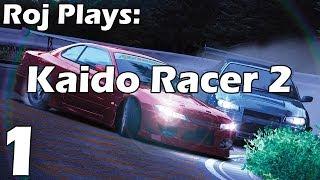Roj Plays: Kaido Racer 2 - Part 1